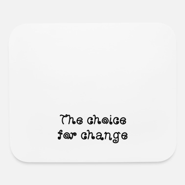 Government The choice for change President Government - Mouse Pad