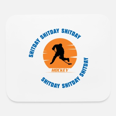 Hockey Stick Shitday Hockey Shitday Gift - Mouse Pad