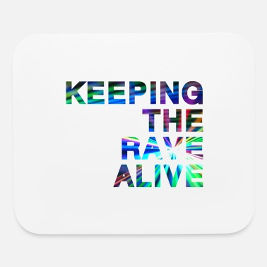 Rave Keeping the rave alive - Mouse Pad