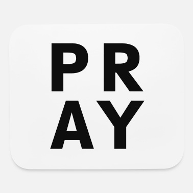 Pray Pray - Mouse Pad