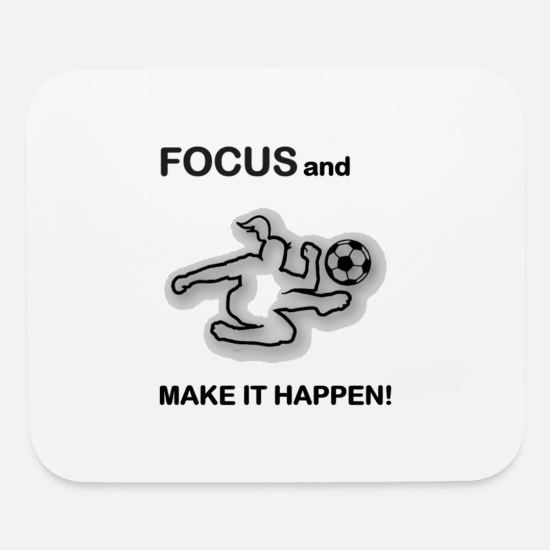 Soccer Mouse Pads - Focus and Make It Happen/Soccer/Football - Mouse Pad white