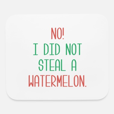 Steal Steal A Watermelon - Mouse Pad