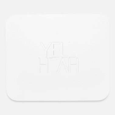 Yell Design for Yell Heah hoodie - Mouse Pad