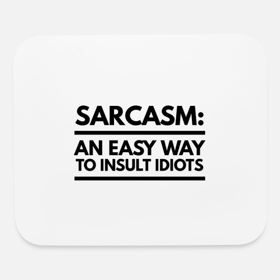 Iron Mouse Pads - Sarcasm Present Sarcastic Irony Gifts open Mind - Mouse Pad white
