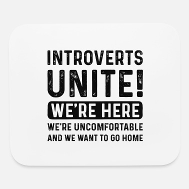 Shy Introverts Unite - Mouse Pad