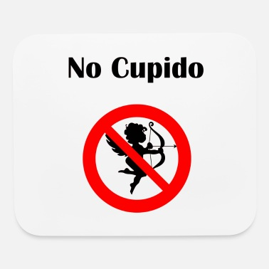 Cupido No Cupido Stay away Fun Anti-Valentine's-Day gift - Mouse Pad