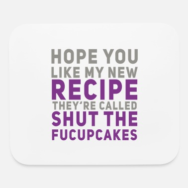 Quote shut the fucupcakes - funny gift for womans - Mouse Pad