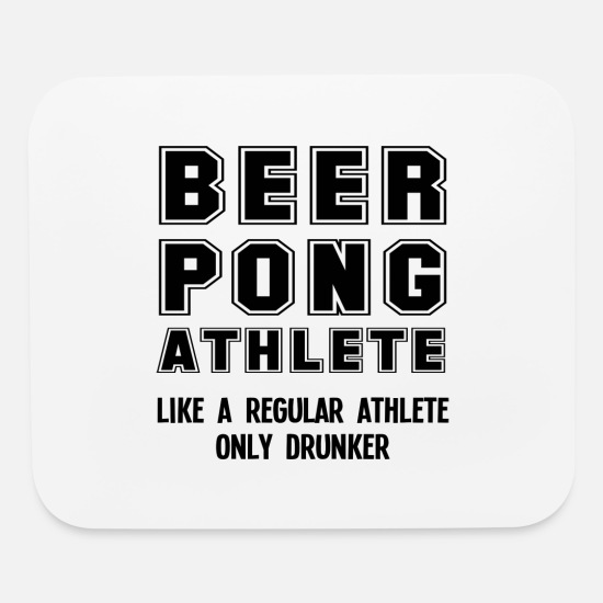 Alcohol Mouse Pads - Funny Beer Pong Player Beer-Pong College Party - Mouse Pad white