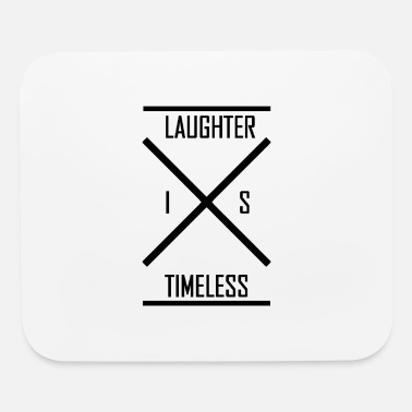 Laughter Laughter Is Timeless - Mouse Pad
