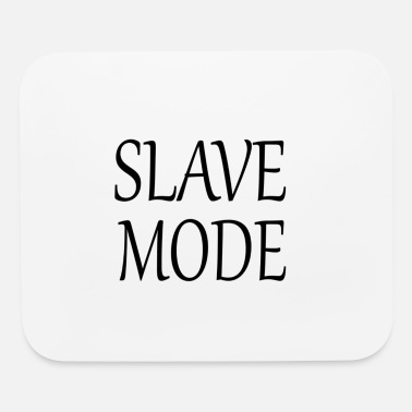Slaves SLAVE MODE - Mouse Pad