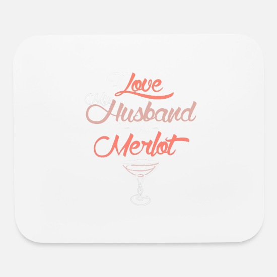 Father's Day Mouse Pads - I LOVE MY HUSBAND AND MERLOT - Mouse Pad white