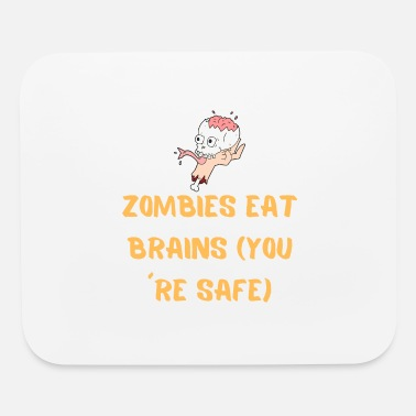 Brain Zombies eat brains you re safe - Mouse Pad