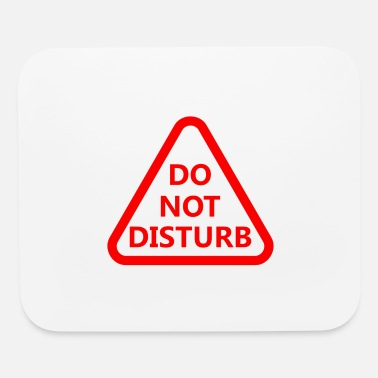 Disturbing Do Not Disturb - Mouse Pad