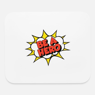 Hero BE A HERO - Mouse Pad