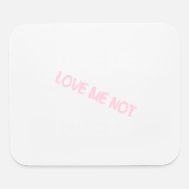 Love Me Love Me Love Me Not - Mouse Pad