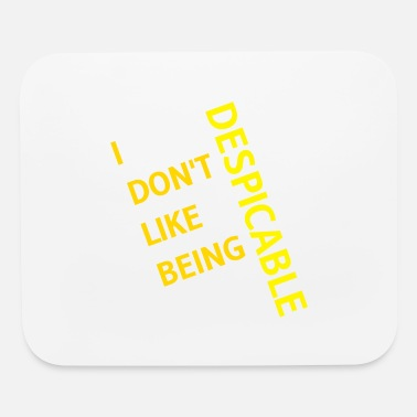 Disgusting I don't like being despicable - Mouse Pad