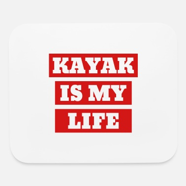 Relax Kayak is my life - Mouse Pad
