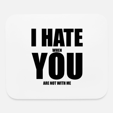 Hate You 2 I Hate You 2 - Mouse Pad