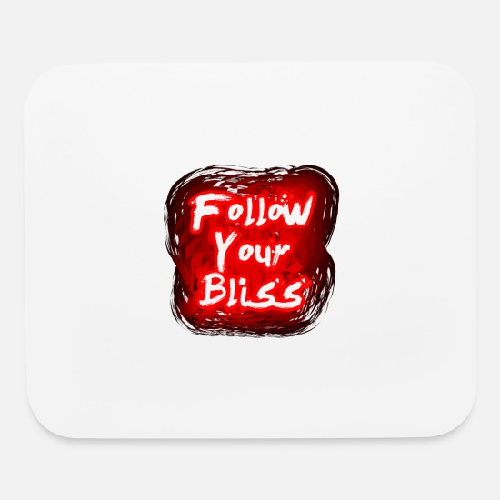 Movie Quote Mouse Pads - Follow your bliss - Mouse Pad white