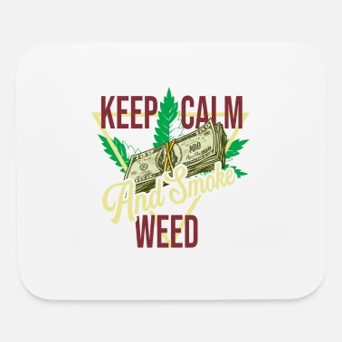 Weed Keep Calm And Smoke Weed - Mouse Pad