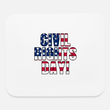 Civil Rights Civil Rights Day! - Mouse Pad