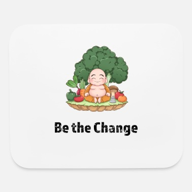 Change Be the Change - Mouse Pad