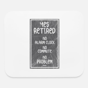 Retirement Retired - Mouse Pad