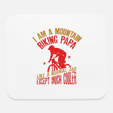 Dad I Am A Mountain Biking Papa Funny Gift for - Mouse Pad