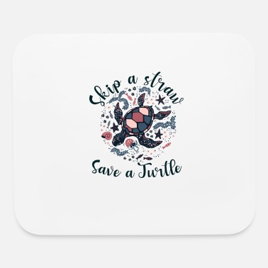 Save Skip a Straw save a Turtle - Save The Sea Animals - Mouse Pad