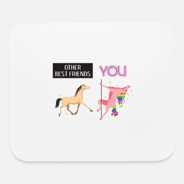 Horse other best Friends YOU - Mouse Pad