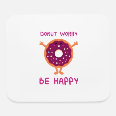 Baker Donut Worry Be Happy - Doughnut - Mouse Pad