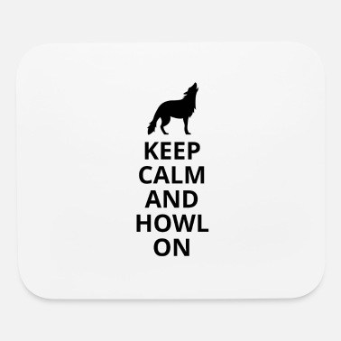 Grey Keep Calm And Howl On - Wolf - Mouse Pad