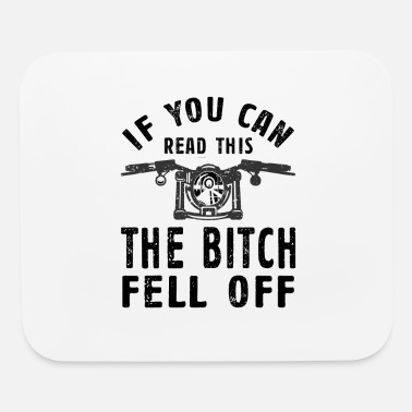 Biker Bitch Biker If You Can Read This The Bitch Fell Off Gift - Mouse Pad