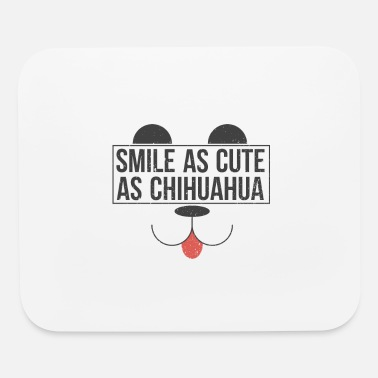 Dog Head Smile As Cute As Chihuahua - Chihuahua - Mouse Pad