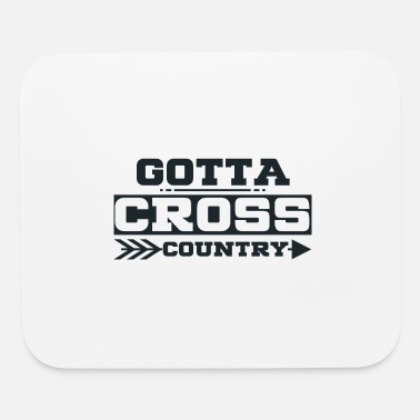 Countries Gotta Cross Country - Cross Country - Mouse Pad