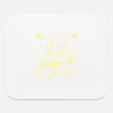 Tailgate Enjoy Your Local National Forest Wanderlust Gift - Mouse Pad