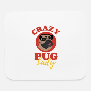 Crazy Pug Lady - Mouse Pad