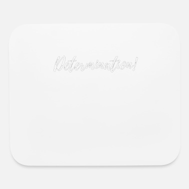 Determination - Mouse Pad