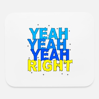 Awesome Rights yeah right - Mouse Pad