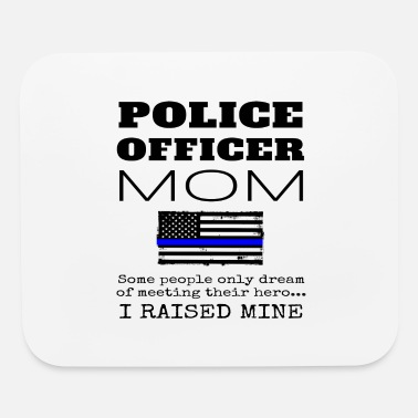 Proud Police Officer Proud Mom Of A Police Officer Policeman Gift - Mouse Pad