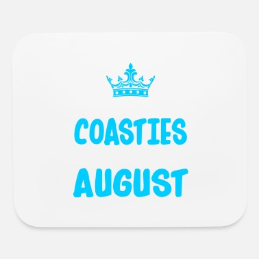 Coastie The Best Coasties Are Born In August - Mouse Pad