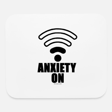 Anxiety Anxiety on - Mouse Pad