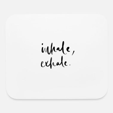 Inhale Exhale Yoga Meditation Awareness Lettering - Mouse Pad