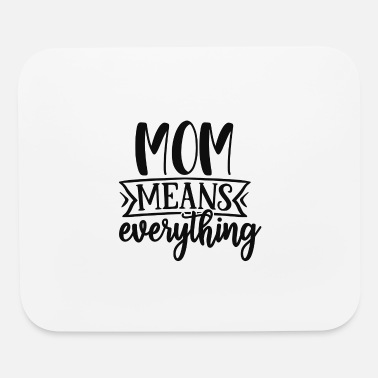 Crib Mom means everything - Mouse Pad