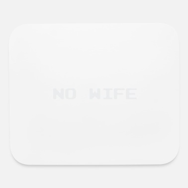 Wife No Wife - Mouse Pad