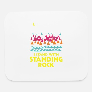 Stand Stand With Standing Rock Shirt - Mouse Pad