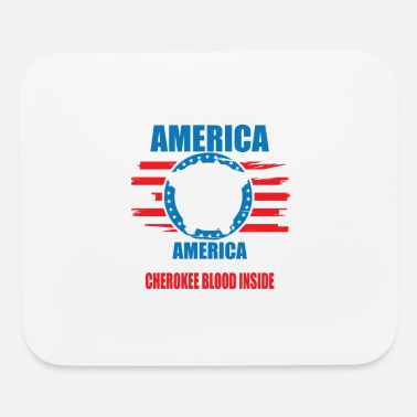 Cherokee Pride America Was Born On My Land, Cherokee Blood Insid - Mouse Pad