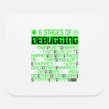 6 Stages of Debugging IT Coding Debugger Programme - Mouse Pad