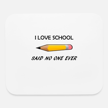School Sucks I love school said no one ever, School Sucks - Mouse Pad