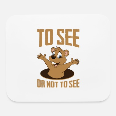 Seeing To See Or Not To See A Shadow Groundhog - Mouse Pad